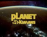 """O desserviço de """"Planeta dos Humanos"""""""