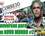 Conversas para um Mundo Novo #2: Henrique Carneiro