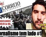Jornalismo tem lado #1 (com Márcio Garoni)