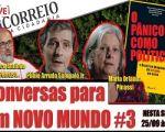 Conversas para um novo mundo #3: o Pânico como Política