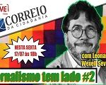 Jornalismo tem Lado #2: com Leonardo Wexell Severo